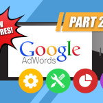 Google AdWords Unveils Exciting New Features (Part 2)