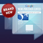 Google Introduces News Publisher Center