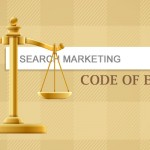Search Marketing Code of Ethics Pushed for by SEO Organizations