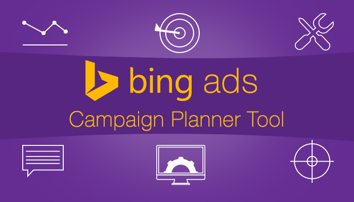 Bing Ads Launches New Version of Campaign Planner Tool